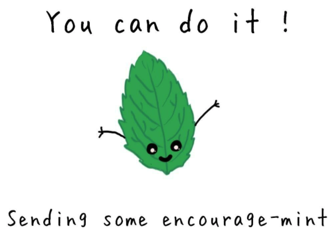 Have a little encourage-mint!
