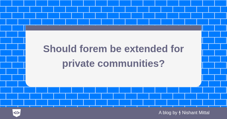 Cover image for Should forem be extended for private communities?